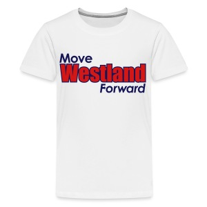 MOVE WESTLAND FORWARD - Kids' Premium T-Shirt