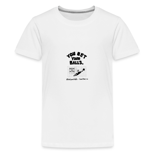 You Bet Your Balls on White - Kids' Premium T-Shirt