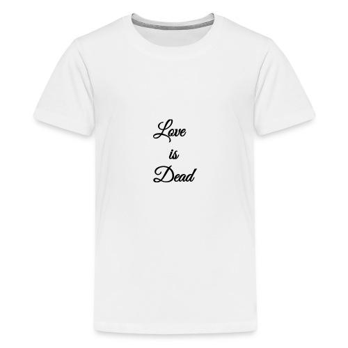 Love is Dead - Kids' Premium T-Shirt