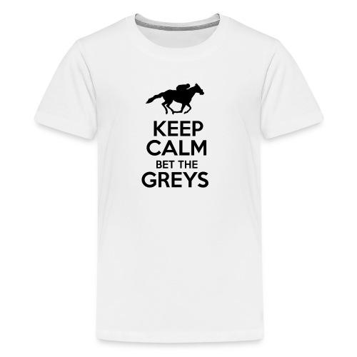 Keep Calm Bet The Greys - Kids' Premium T-Shirt