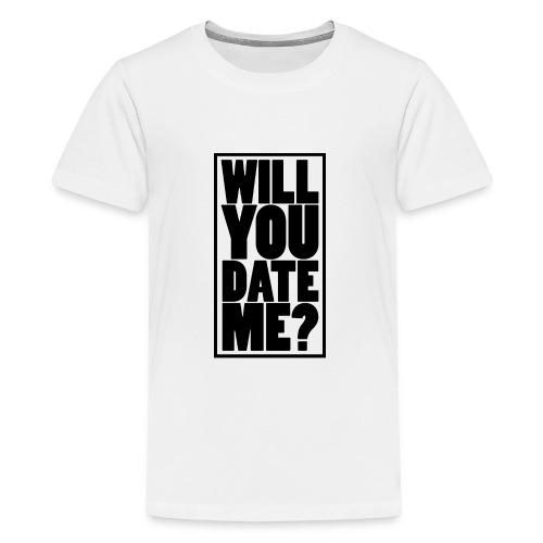 Will You Date Me - Kids' Premium T-Shirt