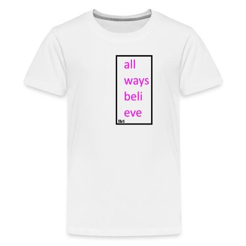 always bleive - Kids' Premium T-Shirt