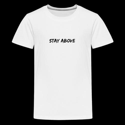 Stay ABOVE - Kids' Premium T-Shirt