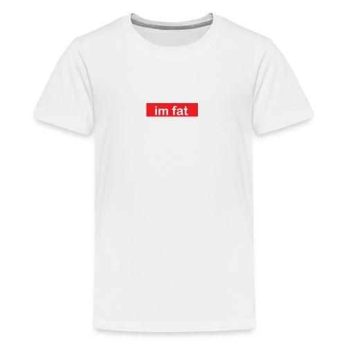 im fat (Supreme) - Kids' Premium T-Shirt