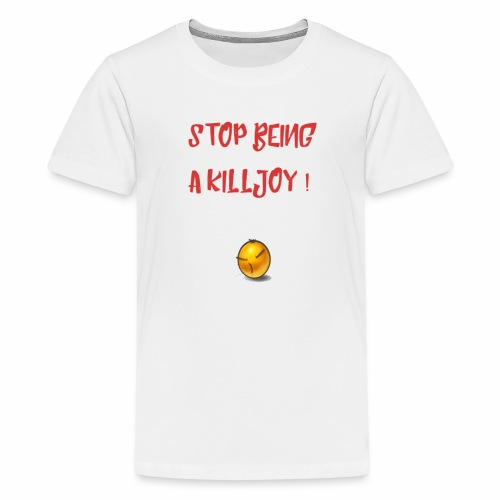 No Killjoy - Kids' Premium T-Shirt