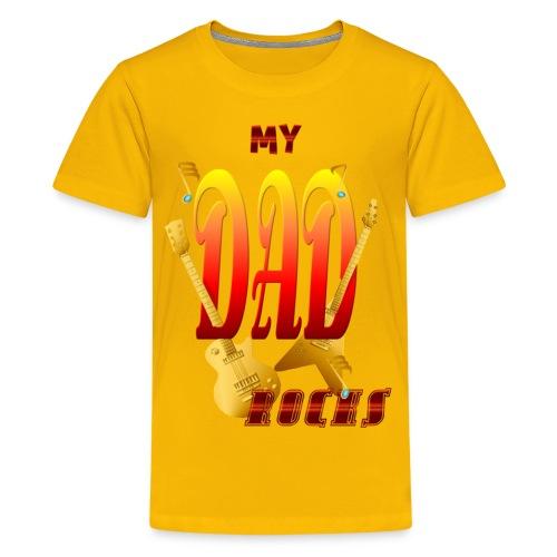 My Dad Rocks! - Kids' Premium T-Shirt