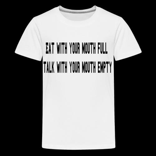 Eat Full Talk Empty - Kids' Premium T-Shirt