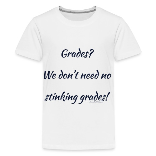 Grades for Homeschool - Kids' Premium T-Shirt