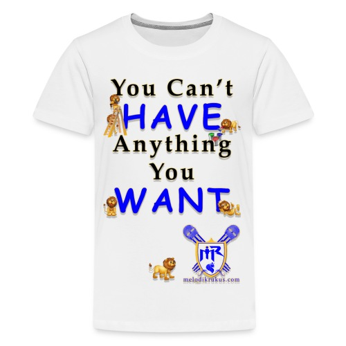 Can t have - Kids' Premium T-Shirt
