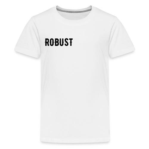 Robust Text - Kids' Premium T-Shirt