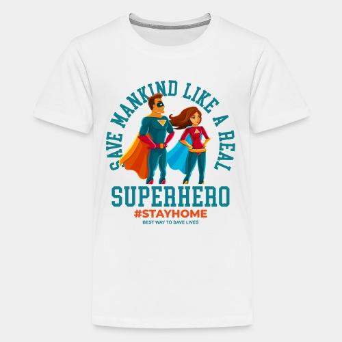 stay home save lives - Kids' Premium T-Shirt