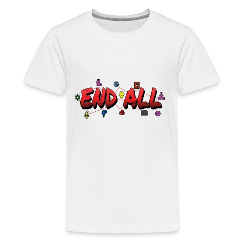 END ALL - Kids' Premium T-Shirt