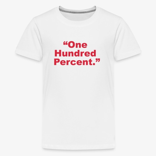 One Hundred Percent - Kids' Premium T-Shirt