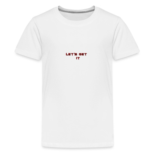 Let's Get It - Kids' Premium T-Shirt