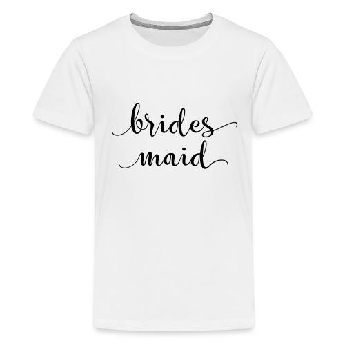 Bridesmaid Brides Maid - Kids' Premium T-Shirt