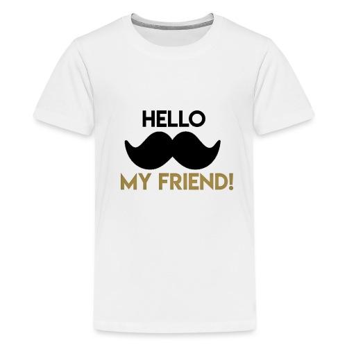 Hello my friend - Kids' Premium T-Shirt