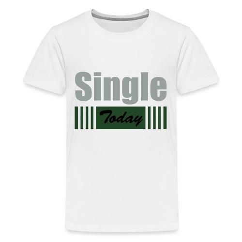 Single Today - Kids' Premium T-Shirt