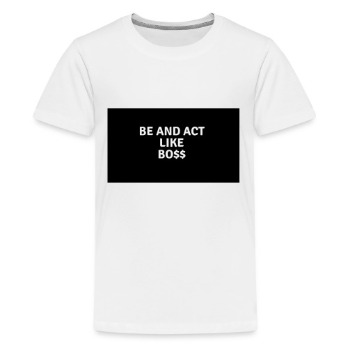 Be and act like a boss merch - Kids' Premium T-Shirt