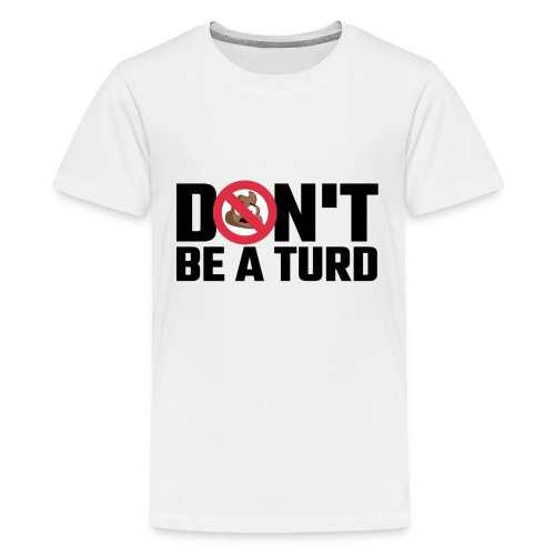 Don't Be a Turd - Kids' Premium T-Shirt