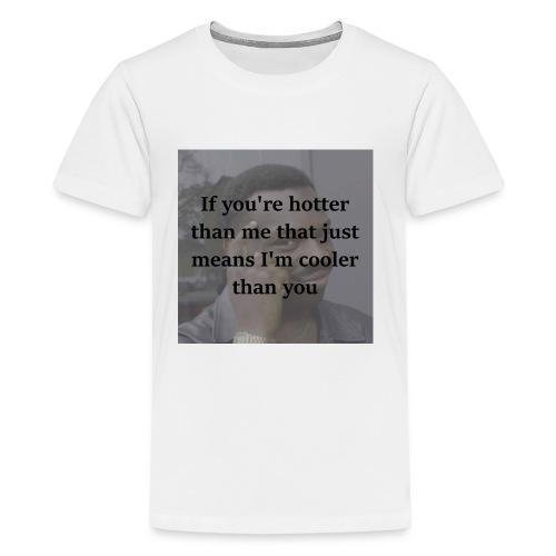 Hotter Than Me, Cooler Than You - Kids' Premium T-Shirt