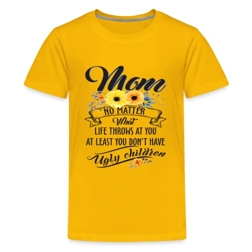 Mom, No Matter What Life Throws At You, Mother Day - Kids' Premium T-Shirt
