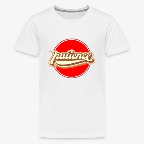 Top patience - Kids' Premium T-Shirt