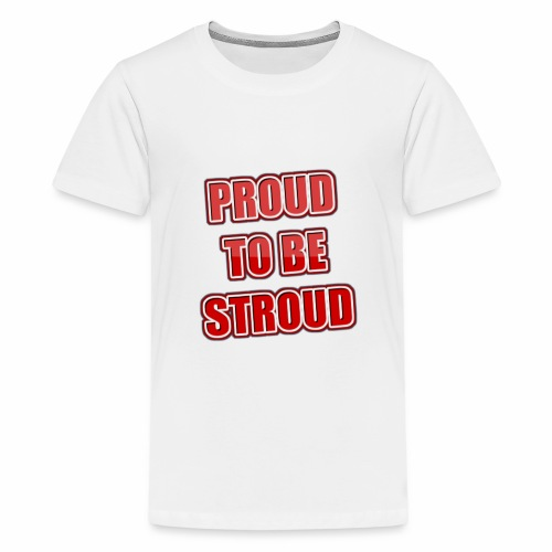 Proud To Be Stroud - Kids' Premium T-Shirt