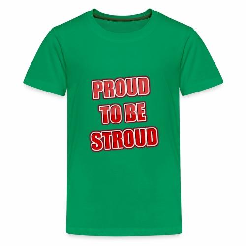 Proud To Be Stroud - Kids' Premium T-Shirt
