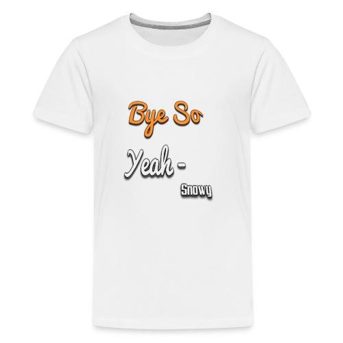 Bye So Yeah! - Kids' Premium T-Shirt
