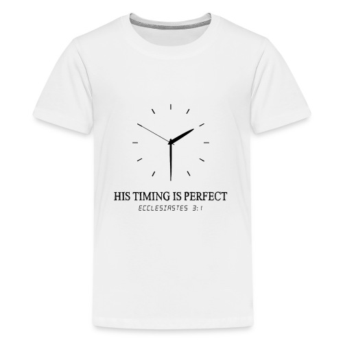 God's timing is perfect - Ecclesiastes 3:1 shirt - Kids' Premium T-Shirt