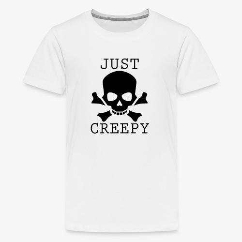 JUST CREEPY - Kids' Premium T-Shirt