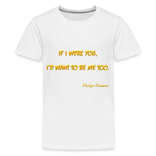 IF I WERE YOU ORANGE - Kids' Premium T-Shirt