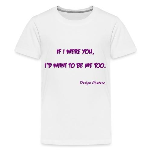 IF I WERE YOU PURPLE - Kids' Premium T-Shirt