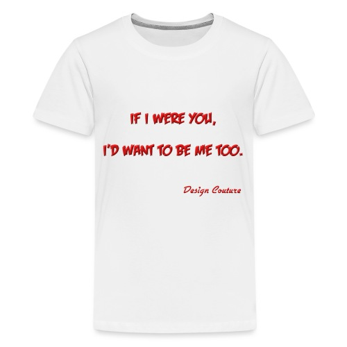 IF I WERE YOU RED - Kids' Premium T-Shirt
