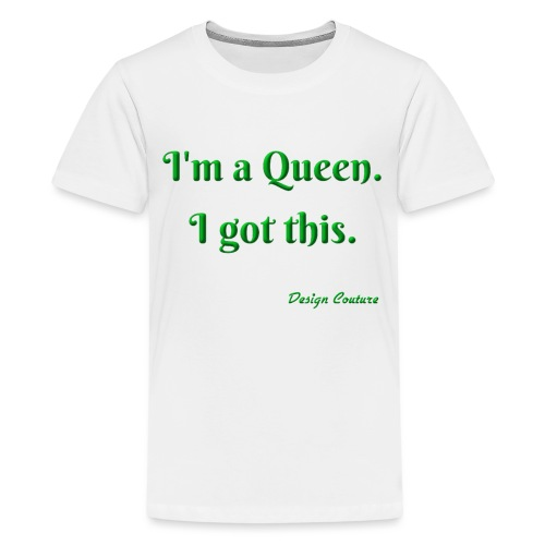 I M A QUEEN GREEN - Kids' Premium T-Shirt