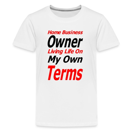 Home Business Owner Living Life On My Own Terms - Kids' Premium T-Shirt