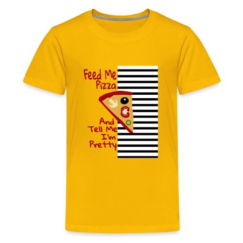 Feed Me Pizza And Tell Me I´m Pretty - Kids' Premium T-Shirt