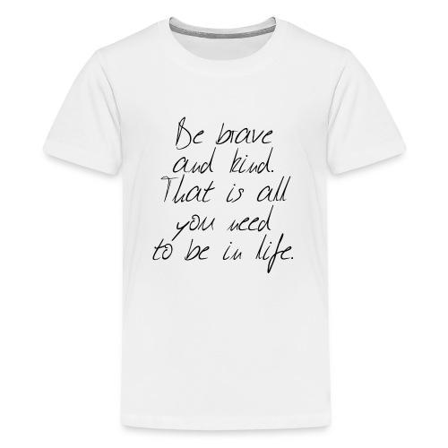 Brave & kind - Kids' Premium T-Shirt