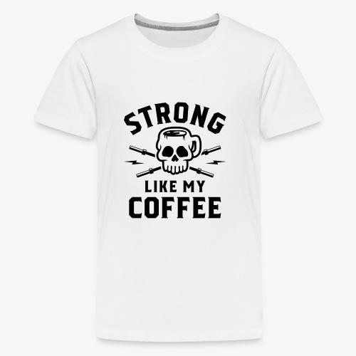 Strong Like My Coffee v2 - Kids' Premium T-Shirt