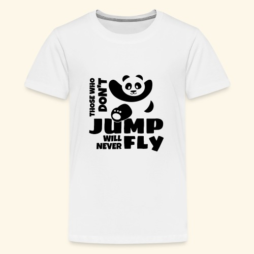 Those who dont jump will never fly - jumping panda - Kids' Premium T-Shirt