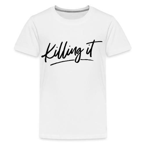 Killing It - Kids' Premium T-Shirt