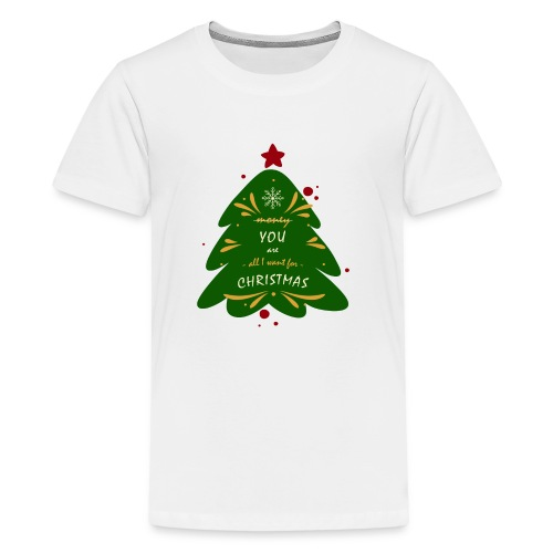 you are all I want, not money, for Christmas - Kids' Premium T-Shirt