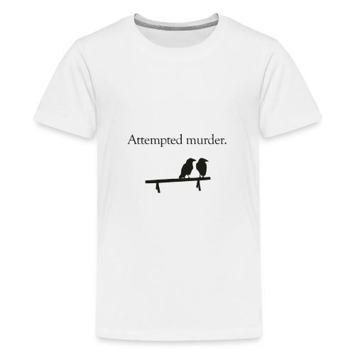 Attempted Murder - Kids' Premium T-Shirt