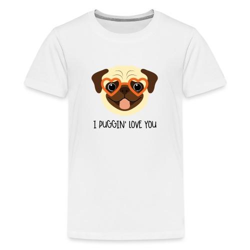 I Puggin' Love You - Kids' Premium T-Shirt