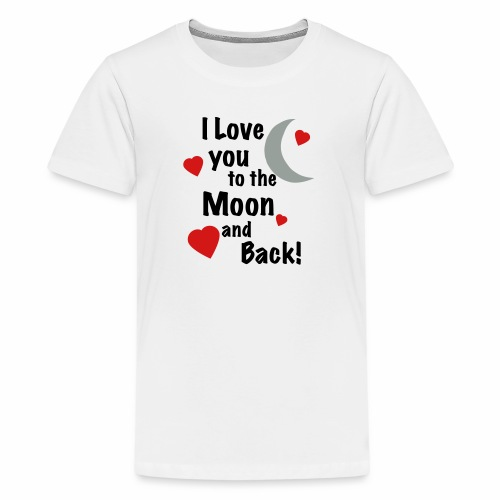 I Love You to the Moon and Back - Kids' Premium T-Shirt
