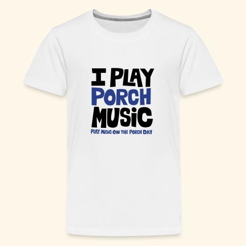 I PLAY PORCH MUSIC - Kids' Premium T-Shirt