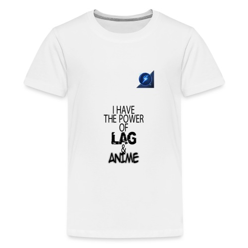 I Have The Power of Lag & Anime - Kids' Premium T-Shirt
