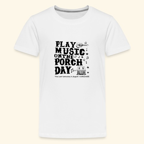 PLAY MUSIC ON THE PORCH DAY - Kids' Premium T-Shirt