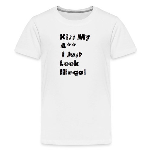 I just Illegal - Kids' Premium T-Shirt
