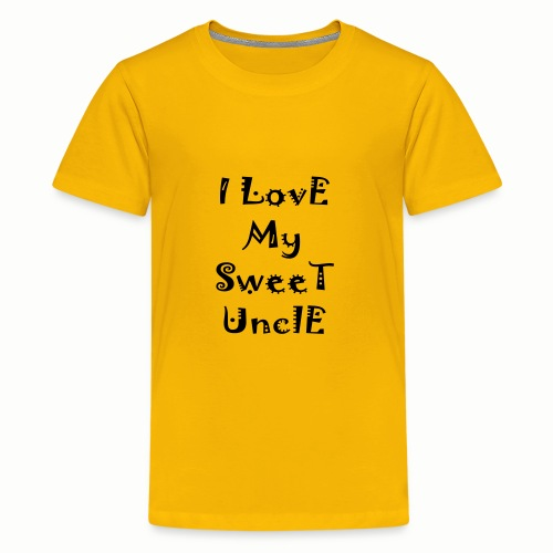 I love my sweet uncle - Kids' Premium T-Shirt
